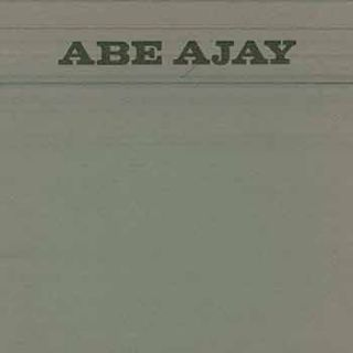 Abe Ajay. (Published to accompany an exhibition held November 17 to December 5, 1970.). Abe Ajay,...