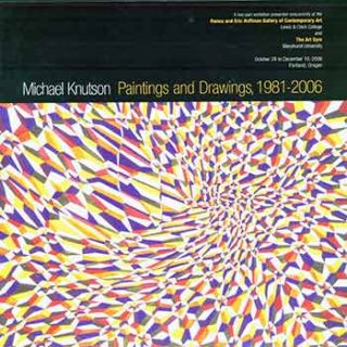 Michael Knutson: Paintings and Drawings, 1981-2006: A two-part exhibition presented concurrently...