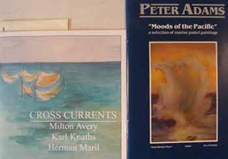 Cross Currents: Milton Avery, Karl Knaths, Herman Maril. Peter Adams: Moods of the Pacific: A...