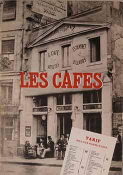 Paris Cafes: Their Role in the Birth of Modern Art. Georges Bernier