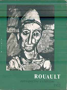 Rouault. Retrospective Exhibition, 1953. (Catalogue of an exhibition held at the Cleveland Museum...