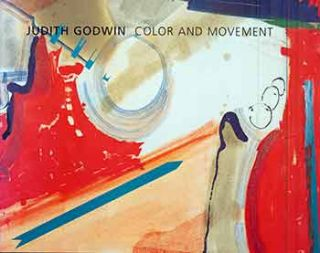 Judith Godwin : Color and Movement. (Catalog of an exhibition in the Mary H. Dana Women Artists...