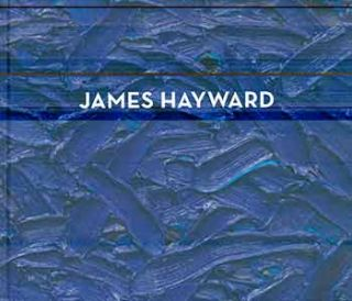 James Hayward: Works 1975 - 2007. (Catalog of an exhibition held at Miles McEnery Gallery from...