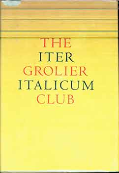 The Grolier Club Iter Italicum. (PW Filby of the Grolier Club's name in calligraphy on front free...