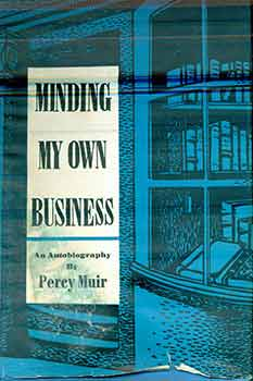 Minding My Own Business: An Autobiography. (First Edition). Percival Horace Muir, Percy