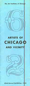 Artists of Chicago and Vicinity 62nd annual exhibition : the Art Institute of Chicago, May 13...