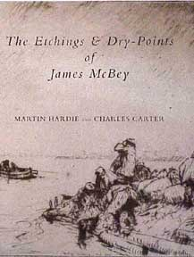 The Etchings & Dry-Points of James McBey, 1902-1939: Catalogue Raisonné. Martin Hardie, Charles...