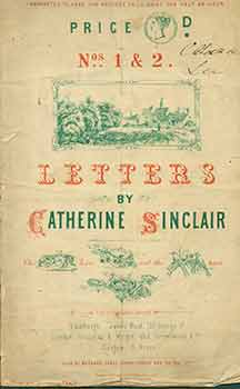 Letters by Catherine Sinclair. Nos. 1 & 2. Warranted to keep the noisiest child quiet for half an...