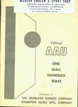 Official AAU One Wall Handball Rules. C. J. O'Connell, National AAU Handball Committee Chairman