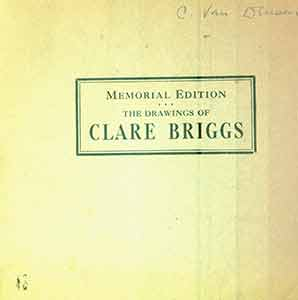 The Selected Drawings of Clare Briggs. Memorial Edition. That Guiltiest Feeling. Oh Man. Old...