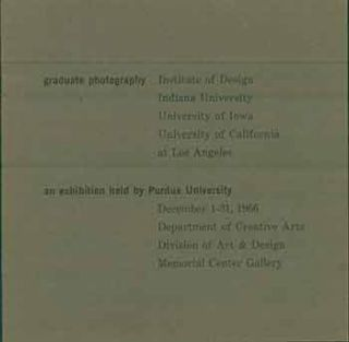 Graduate Photography, an Exhibition held by Purdue University. Dec 1-31, 1966. Henry Holmes Smith