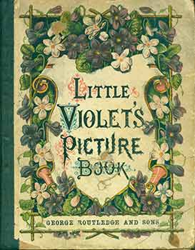 Little Violet's Picture Book. Original Edition. George Routledge and Sons