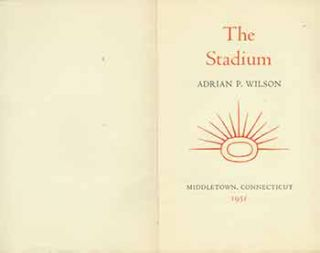 The Stadium. (One of 125 copies printed.). Adrian P. Wilson