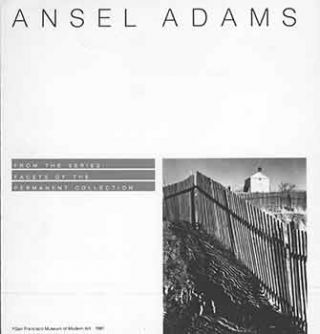 Ansel Adams: From the Series Facets of the Permanent Collection. Deren Van Coke, Ansel Adams,...