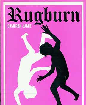 Rugburn: Cameron James. Pinspot #3. [Limited edition]. Cameron Jamie, David A. Greene, Smart Art...