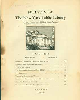 Bulletin of The New York Public Library. Astor, Lenox and Tilden Foundations. March 1946. Volume...