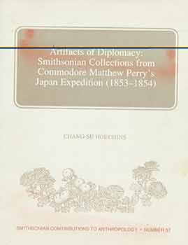 Artifacts Of Diplomacy: Smithsonian Collections from Commodore Matthew Perry's Japan Expedition...