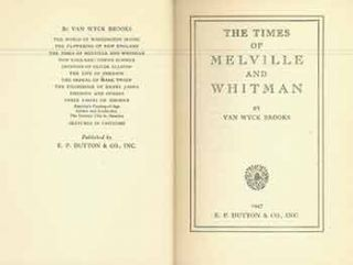 The Times of Melville and Whitman. Van Wyck Brooks