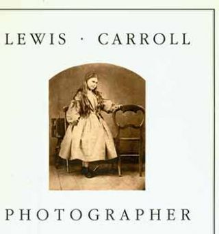 Lewis Carroll Photographer. Lewis Carroll, Colin Ford
