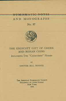 "The Endicott gift of Greek and Roman coins including the ""Catacombs"" hoard. Numismatic Notes and..."