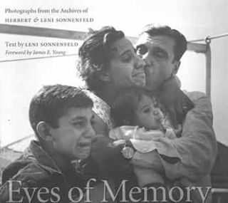 Eyes of Memory: Photographs from the Archives of Herbert & Leni Sonnenfeld. First edition....