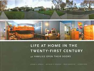 Life at Home in the Twenty-First Century: 32 Families Open Their Doors. Jeanne E. Arnold