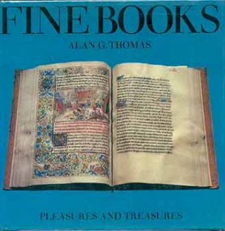 Fine Books. Pleasures and Treasures. Alan G. Thomas