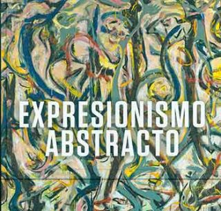 Expresionismo Abstracto. Spanish language edition. David Anfam, Royal Academy of Arts, Guggenheim...