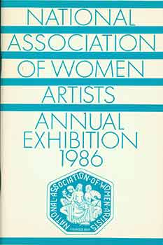 National Association of Women Artists 97th Annual Exhibition 1986. (Catalog of a recurring annual...