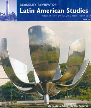Berkeley Review of Latin American Studies: Fall 2007. Harley Shaiken, Berkeley Center for Latin...