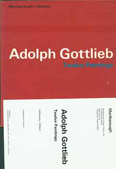Adolph Gottlieb: Twelve Paintings. (Signed by Peter Selz.). Adolph Gottlieb