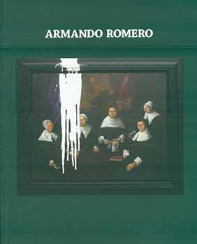 Armando Romero: Vandalism and other Irreverences. (Exhibition: Tasende Gallery, Los Angeles, June...