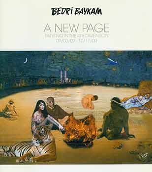 Bedri Baykam: A New Page. Painting in the 4th Dimension. 09/03/09 - 10/17/09. Bedri Baykam,...