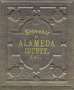 Victorian Views: Souvenir of Alameda County Circa 1880s/1890s. (Facsimile of 19th Century View...