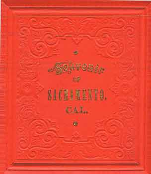 Victorian Views: Souvenir of Sacramento Copyright 1887. (Facsimile of 19th Century View Book of...