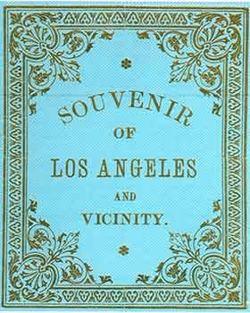 Victorian Views: Souvenir of Los Angeles and Vicinity Copyright 1886. (Facsimile of 19th Century...