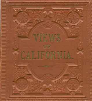 Victorian Views: Views of California Circa 1880s/1890s. (Facsimile of 19th Century View Book of...