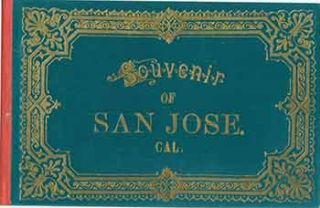 Victorian Views: Souvenir of San Jose 1880s/1890s. (Facsimile of 19th Century View Book of...
