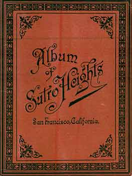 Victorian Views: Album of Sutro Heights San Francisco Circa 1889. (Facsimile of 19th Century View...