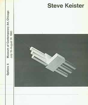Steve Keister: Options 5. July 19 - August 31, 1980. [Exhibition brochure only]. Steve Keiser,...