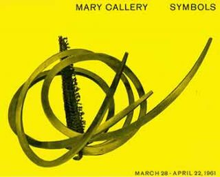 Mary Callery: Symbols. March 28 - April 22, 1961. Mary Callery, Christian Zervos, M. Knoedler,...