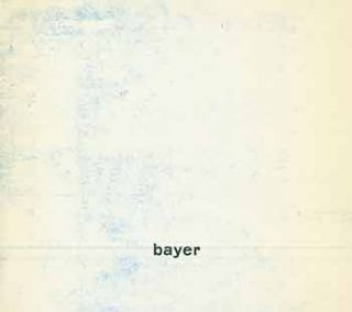 Bayer: Recent Paintings. [Exhibition brochure]. Bayer, Andrew-Morris Gallery, New York.
