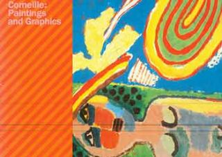 Corneille: Paintings and Graphics. March 7 - 25, 1984. An exhibition organized by the Museum of...