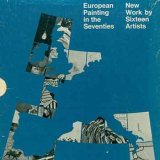 European Painting in the Seventies: New Works by Sixteen Artists. Maurice Tuchman, Los Angeles...