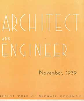 Architect and Engineer: November, 1939. Recent Work of Michael Goodman. Fred W. Jones, Mark...