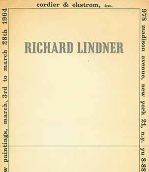 Richard Lindner: New Paintings. March 3rd to March 28th 1964. [Exhibition brochure]. Richard...