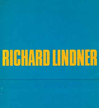 Richard Lindner: A Retrospective Exhibition. May 7 through July 3, 1977 [Exhibition catalogue]....