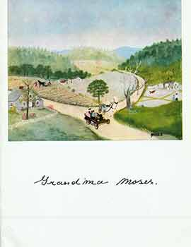 My life's history: A Loan Exhibition of Paintings by Grandma Moses, assembled by the Galerie St....