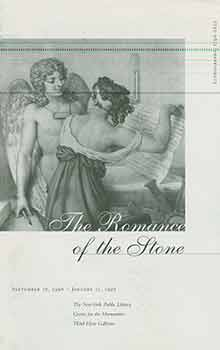 The Romance of the Stone: Lithography, 1796-1825. (Exhibition: September 16, 1996 - January 11,...