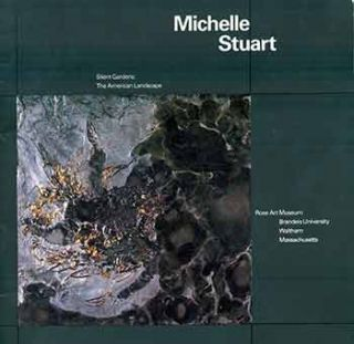 Michelle Stuart: Silent Gardens, the American Landscape. (Exhibition held at the Rose Art Museum,...